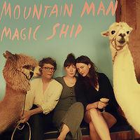 Mountain Man - Magic Ship [LP]