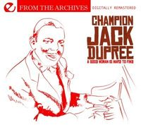 Champion Jack Dupree - Good Woman Is Hard to Find