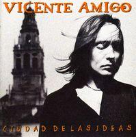 Vicente Amigo - Ciudad De Las Ideas [Import]