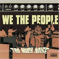 We The People - Too Much Noise