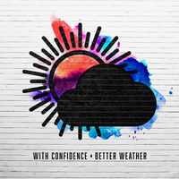 With Confidence - Better Weather [Blue Vinyl]