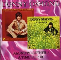 Donny Osmond - Alone Together/A Time For Us [Import]