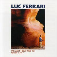 Luc Ferrari - Far West News