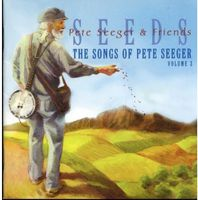 Seeds - Vol. 3-Songs Of Pete Seeger