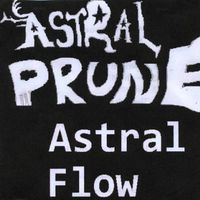 Astral Prune - Astral Flow