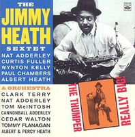 Jimmy Heath - The Jimmy Heath Sextet & Orchesta. The Thumper / Really Big!