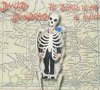 David Dondero - Zero With A Bullet (Aus)