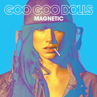 The Goo Goo Dolls - Magnetic [LP]