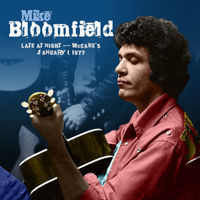 Mike Bloomfield - Late At Night: Mccabes January 1977 1