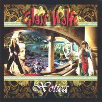 Glass Wolfe - Xotica