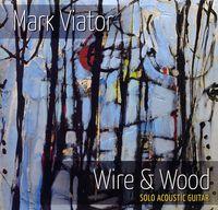 Mark Viator - Wire & Wood