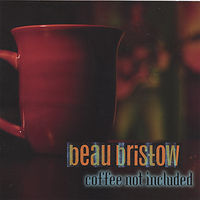 Beau Bristow - Coffee Not Included