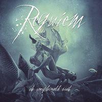 Requiem - Unexplainable Truth