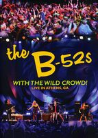 The B-52's - With The Wild Crowd! Live In Athens Ga