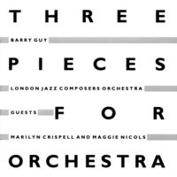 Barry Guy - Three Pieces For Orchestra [Import]