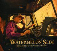 Watermelon Slim - Escape From The Chicken Coop