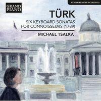 Michael Tsalka - Türk: Six Keyboard Sonatas For Connoisseurs