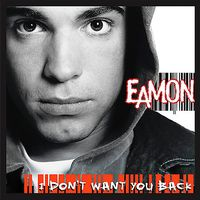 Eamon - I Don't Want You Back (Cln)