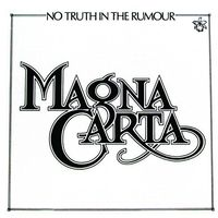 Magna Carta - No Truth In The Rumour