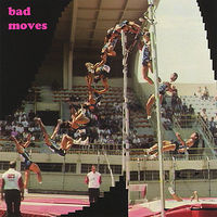 Bad Moves - Bad Moves