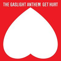 The Gaslight Anthem - Get Hurt [Deluxe]