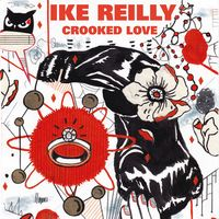 Ike Reilly - Crooked Love [LP]