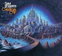 Sam Roberts - Chemical City