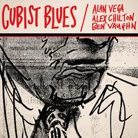 Alan Vega - Cubist Blues [Remastered] [Download Included]