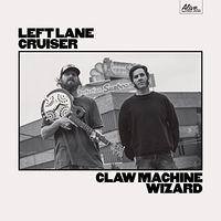 Left Lane Cruiser - Claw Machine Wizard [LP]