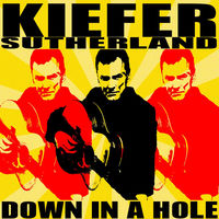 Kiefer Sutherland - Down In A Hole
