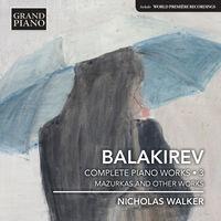 Nicholas Walker - Balakirev: Complete Piano Music Vol 3