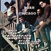 Paul Butterfield Blues Band - Born In Chicago: The Best Of The Paul Butterfield