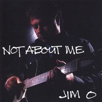 Jim O. - Not About Me