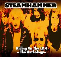 Steamhammer - Riding On The L&N-The Anthology [Import]