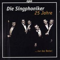 Die Singphoniker - 25 Years Die Singphoniker Just The Best