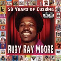 Rudy Ray Moore - 50 Years Of Cussing