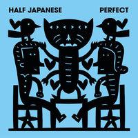 Half Japanese - Perfect [Vinyl]
