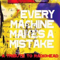 Camera - Every Machine Makes a Mistake: A Tribute to Radioh
