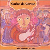 Carlos Do Carmo - Um Homem No Pais