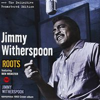 Jimmy Witherspoon - Roots + Jimmy Witherspoon (Spa)