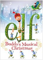 Elf [Movie] - Elf: Buddy's Musical Christmas