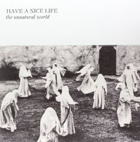 Have A Nice Life - Unnatural World