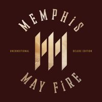 Memphis May Fire - Unconditional: Deluxe Edition