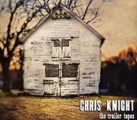 Chris Knight - Trailer Tapes