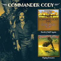 Commander Cody - Rock N Roll Again / Flying Dreams