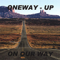 Oneway-Up - On Our Way