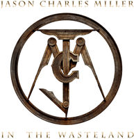 Jason Charles Miller - In The Wasteland