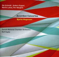 Bjarke Mogensen - Accordion Concertos