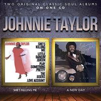 Johnnie Taylor - Shes Killing Me/A New Day (Uk)