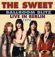Sweet - Ballroom Blitz: Live in Berlin 1976